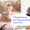 Pflegeberatung per Videogespraech durch PKV proexpert24