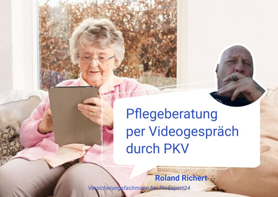 Pflegeberatung per Videogespraech durch PKV